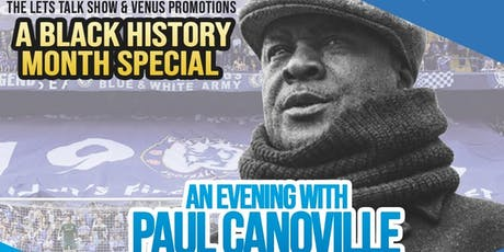 A Black Histroy Month Special..An Evening with Paul Canoville tickets