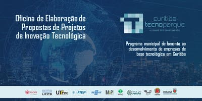 10ª OFICINA DE PROPOSTAS DE PROJETOS DO PROGRAMA CURITIBA TECNOPARQUE