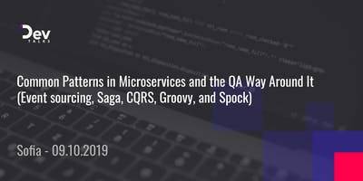 Common Patterns in Microservices and the QA Way Around It - Sofia