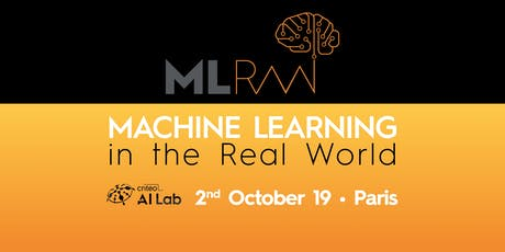 Machine Learning in The Real World'19 tickets