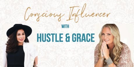 Become a Conscious Influencer: The Book, The Brand, The Business with Hustle & Grace tickets