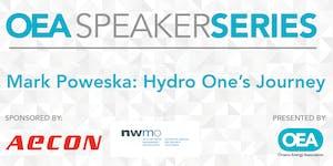 OEA SPEAKER SERIES: Mark Poweska: Hydro One's Journey