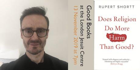 Good Books at the London Jesuit Centre:  Rupert Shortt tickets