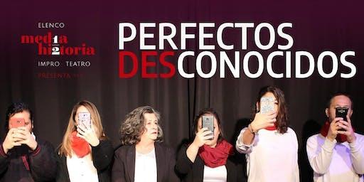 Perfectos Desconocidos (Formato de improvisación ). En Teatro Las Sillas