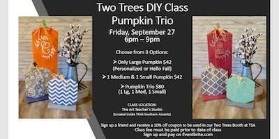 Two Trees DIY Class:  Pumpkins