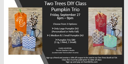 Two Trees DIY Class:  Pumpkins