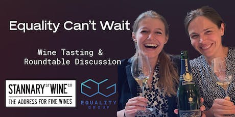 """Equality Can't Wait"" - Wine Tasting and Roundtable Discussion tickets"