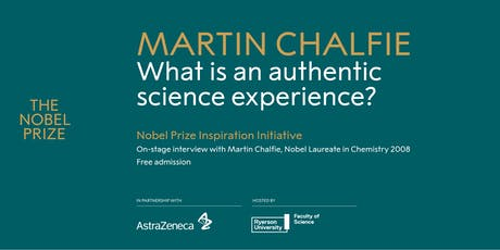 Nobel Laureate Dr. Martin Chalfie: 'What is an Authentic Science Experience?' tickets