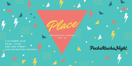 PechaKucha Volume 22 - Waltham Forest tickets