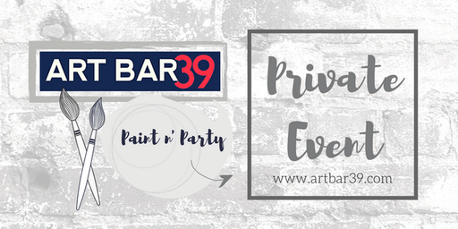 PRIVATE EVENT | Lisa S  | ART BAR 39