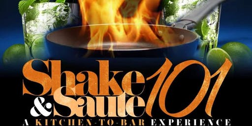 Shake & Saute 101: A Kitchen-to-Bar Experience