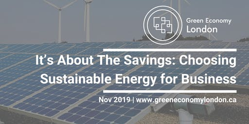 It's About The Savings: Choosing Sustainable Energy for Business