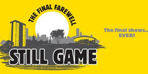 Still Game Live The Final Farewell Event Parking