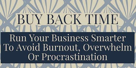 Buy Back Time  Workshop for Small Businesses tickets