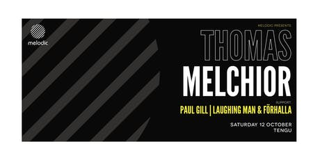 Melodic Presents: Thomas Melchior tickets