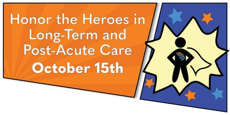 Honor the Heroes in Long-Term and Post-Acute Care! tickets