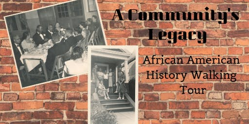 A Community's Legacy: African American History Walking Tour