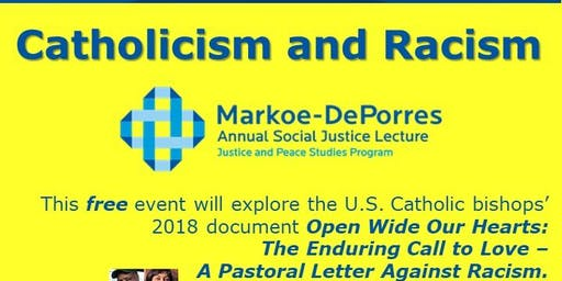 """""""Open Wide Our Hearts"""" Markoe-DePorres Lecture"""