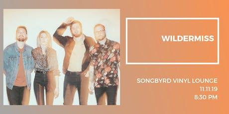 Wildermiss at Songbyrd Vinyl Lounge tickets