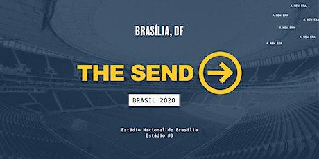 The Send Brasil - Estádio Nacional de Brasília ingressos