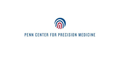 Penn Center for Precision Medicine 3rd Annual Symposium