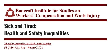 Bancroft Institute: Sick and Tired - Inequalities in Health & Safety tickets