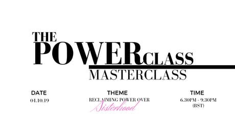 RECLAIMING POWER OVER SISTERHOOD | POWERCLASS MASTERCLASS LIVE | WOMEN ONLY | Buy a Ticket & Bring a Young Lady Under The Age of 15 for FREE tickets