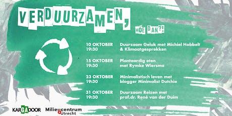 Verduurzamen, Hoe Dan?! | Duurzaam Geluk met René van der Duim tickets