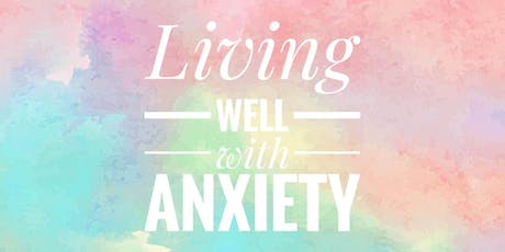 Living Well with Anxiety tickets