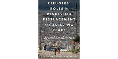 Book Launch: Refugees' Roles in Resolving Displacement and Building Peace tickets
