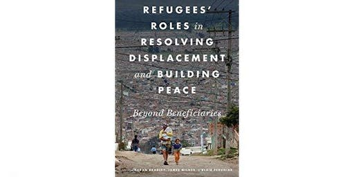 Book Launch: Refugees' Roles in Resolving Displacement and Building Peace