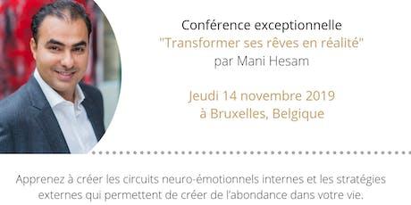 """Conférence """"Transformer ses rêves en réalité"""" le 14 Novembre 2019, à Bruxelles billets"""