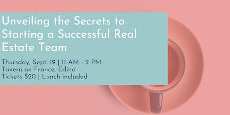 Unveiling the Secrets to Starting a Successful Real Estate Team tickets