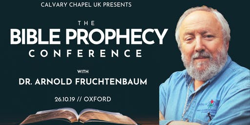 THE BIBLE PROPHECY CONFERENCE with Dr. Arnold Fruchtenbaum