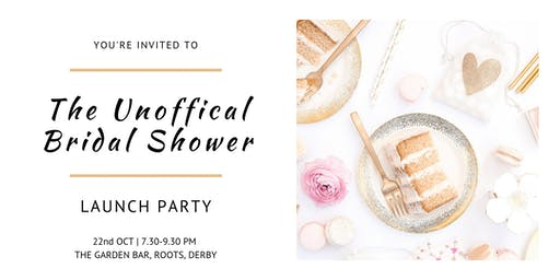 The Unofficial Bridal Shower - Launch Party