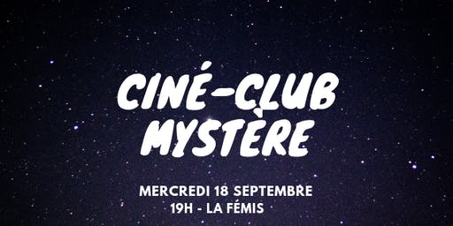 Ciné-Club Fémis : Ciné-Club Mystère