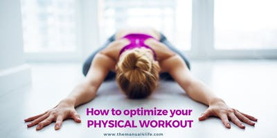 How to optimize your physical workout