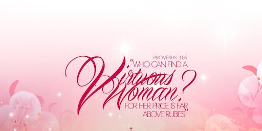 VIRTUOUS WOMEN WALKING IN THE FRUITS OF THE SPIRIT