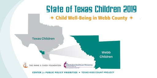 State of Texas Children 2019: Child Well-Being in Webb County