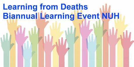 Learning from Deaths Biannual Learning Event NUH tickets