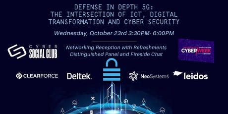 DC Cyber Week Reception: Defense In Depth 5G: The Intersection of IOT, Digital Transformation and Cyber Security tickets