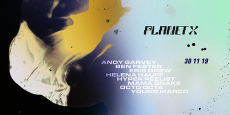 Planet X III tickets