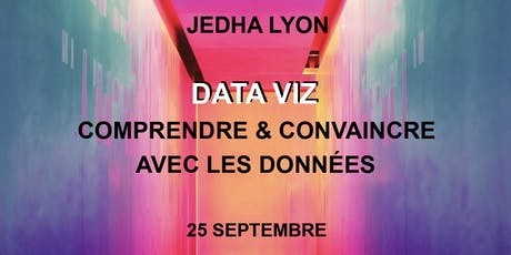 Data Viz : Comprendre,  convaincre grâce aux données - Jedha Lyon billets