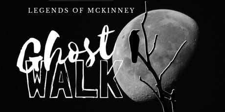Legends of McKinney Ghost Walk tickets