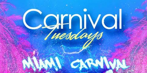 Carnival Tuesdays - Miami Carnival Last Pump