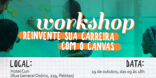 Workshop Reinvente sua carreira com o Canvas