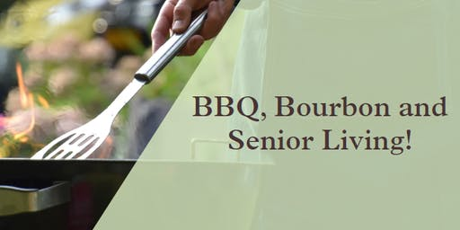 BBQ, Bourbon and Senior Living!