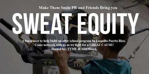 SWEAT EQUITY - FUNDRAISER