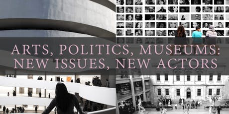 Art, Politics, Museums: New Issues, New Actors tickets