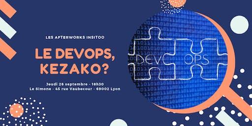 [ Afterwork Insitoo Freelances Lyon ] Le DevOps, Kesako ?